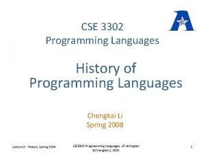 CSE 3302 Programming Languages History of Programming Languages