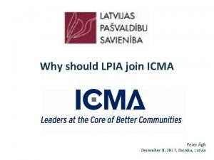Why should LPIA join ICMA Peter gh December
