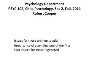 Psychology Department PSYC 102 Child Psychology Sec 2