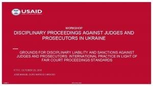 WORKSHOP DISCIPLINARY PROCEEDINGS AGAINST JUDGES AND PROSECUTORS IN