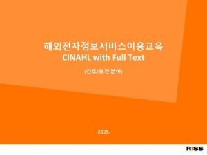 CINAHL with Full Text Active Full Text for