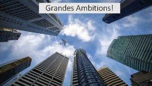 Grandes Ambitions Grandes Ambitions vendredi douze juin We