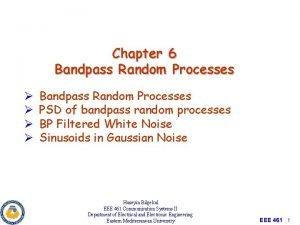 Chapter 6 Bandpass Random Processes Bandpass Random Processes