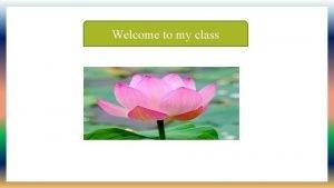 Welcome to my class Teachers Identity Ramendra Nath