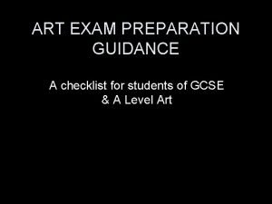 ART EXAM PREPARATION GUIDANCE A checklist for students
