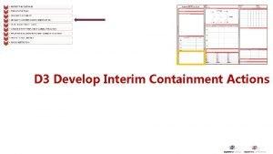 D 3 Develop Interim Containment Actions Interim Containment