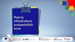 Razvoj infrastrukture poduzetnikih zona 0 Razvoj infrastrukture poduzetnikih