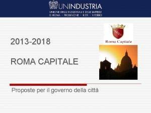 2013 2018 ROMA CAPITALE Proposte per il governo