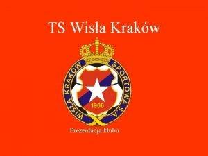 TS Wisa Krakw Prezentacja klubu Informacje o Klubie