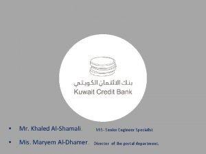 Mr Khaled AlShamali 1 Mis Maryem AlDhamer MIS