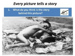 Every picture tells a story 1 What do