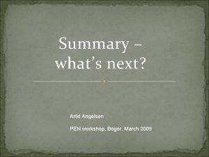 Summary whats next Arild Angelsen PEN workshop Bogor