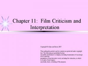 Chapter 11 Film Criticism and Interpretation Copyright Allyn