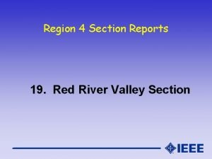Region 4 Section Reports 19 Red River Valley