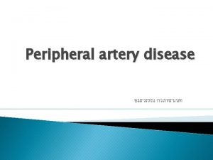 Peripheral artery disease Intermittent Rest Claudication Pain Ulceration