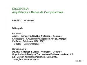 DISCIPLINA Arquiteturas e Redes de Computadores PARTE 1