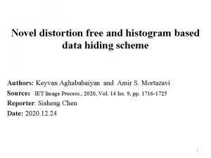 Novel distortion free and histogram based data hiding