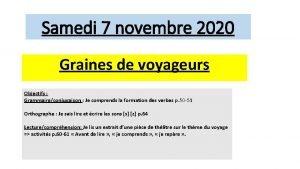 Samedi 7 novembre 2020 Graines de voyageurs Objectifs