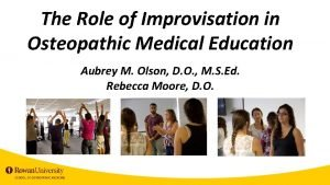 The Role of Improvisation in Osteopathic Medical Education