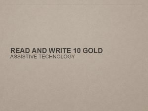 READ AND WRITE 10 GOLD ASSISTIVE TECHNOLOGY READ