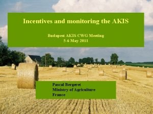 Incentives and monitoring the AKIS Budapest AKIS CWG