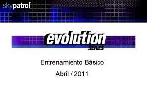 Entrenamiento Bsico Abril 2011 Evolution Entrenamiento bsico Resumen