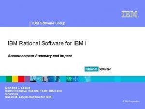 IBM Software Group IBM Rational Software for IBM