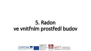 5 Radon ve vnitnm prosted budov Radon Radon