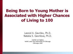 Being Born to Young Mother is Associated with