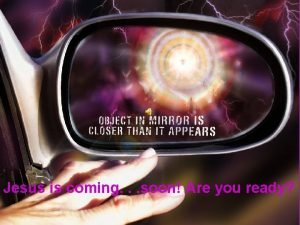 Jesus is coming soon Are you ready Revelation
