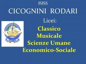 ISISS CICOGNINI RODARI Licei Classico Musicale Scienze Umane