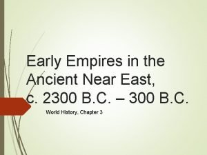 Early Empires in the Ancient Near East c