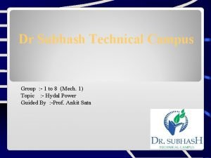 Dr Subhash Technical Campus Group 1 to 8