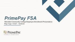 Prime Pay FSA Glendale Community College Employee Enrollment