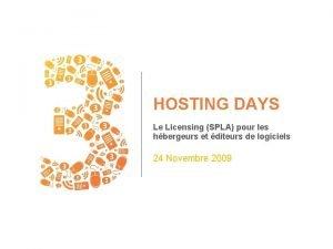 HOSTING DAYS Le Licensing SPLA pour les hbergeurs