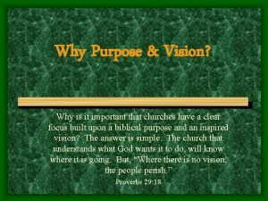 Why Purpose Vision Why is it important that