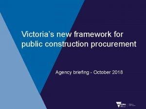 Victorias new framework for public construction procurement Agency