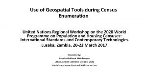 Use of Geospatial Tools during Census Enumeration United