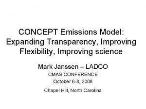 CONCEPT Emissions Model Expanding Transparency Improving Flexibility Improving
