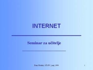 INTERNET Seminar za uitelje eni Plenik O JPV