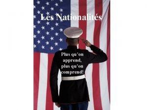 Les Nationalits Plus quon apprend plus quon comprend