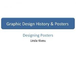 Graphic Design History Posters Designing Posters Linda Kiveu