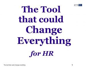 The Tool that could Change Everything for HR