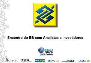 Encontro do BB com Analistas e Investidores 1