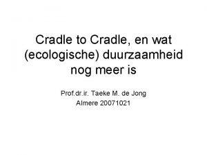 Cradle to Cradle en wat ecologische duurzaamheid nog