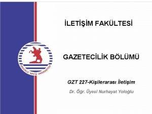 LETM FAKLTES GAZETECLK BLM GZT 227 Kiileraras letiim