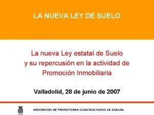 LA NUEVA LEY DE SUELO La nueva Ley