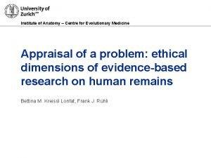 Institute of Anatomy Centre for Evolutionary Medicine Appraisal