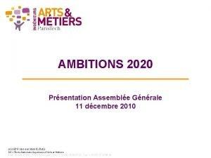 AMBITIONS 2020 Prsentation Assemble Gnrale 11 dcembre 2010