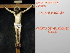 La gran obra de Cristo LA SALVACIN CRISTO